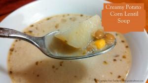 Creamy Potato Corn Lentil Soup