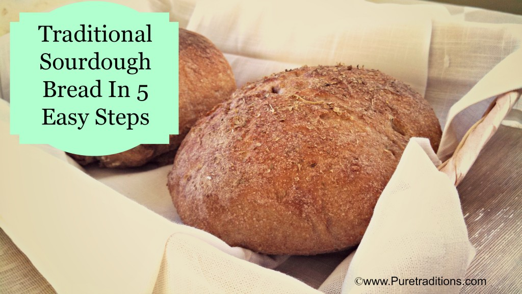 Traditional Sourdough In 5 Steps  www.Puretraditions.com