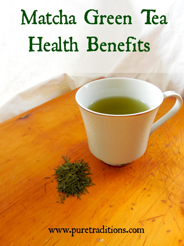 Matcha Green Tea Health Benefits www.puretraditions.com
