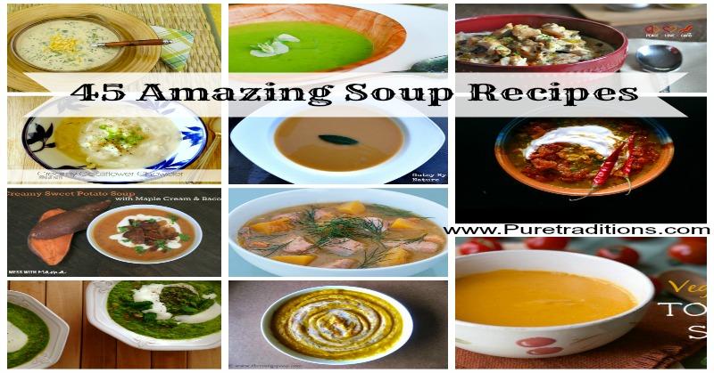 45 Amazing Soup Recipes Puretraditions.com