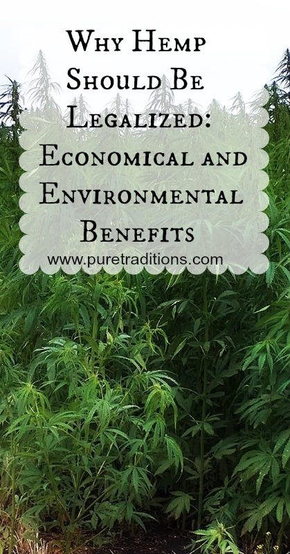 Why Hemp Should Be Legalized: Economical and Environmental Benefits www.puretraditions.com
