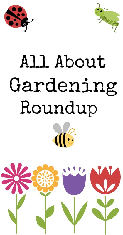 All About Gardening Roundup www.puretraditions.com