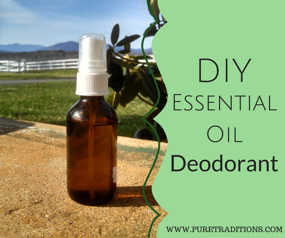 DIY Essential Oil Deodorant - Pure Traditions