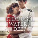 Through Water Deep by Sarah Sundin : Book Review