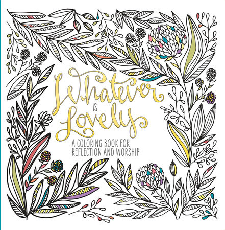 Whatever Is Lovely Coloring Book Review
