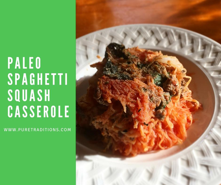 Paleo Spaghetti Squash Casserole - Pure Traditions #paleo