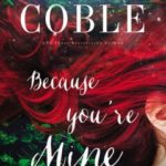 Because You're Mine Colleen Coble Book Review