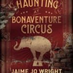 Haunting At Bonaventure Circus: Review